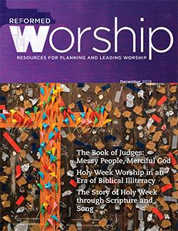 Reformed Worship Issue 134