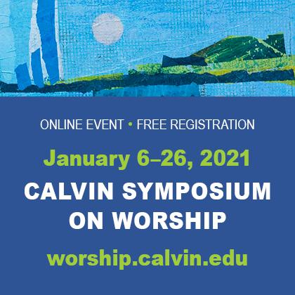 2021 Calvin Symposium on Worship